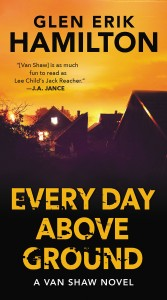 Glen Erik Hamilton has written three novels in the Van Shaw series and they're all good. Shaw is sort of like Jack Reacher except that he's a criminal by trade, just trying to scratch out an existence and stay above the ground of a grave.